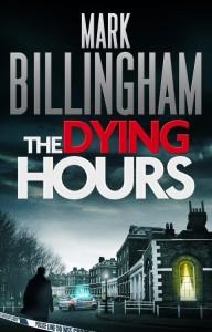 Mark Billingham The Dying Hours 2013