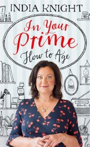 India Knight In your Prime How to Age